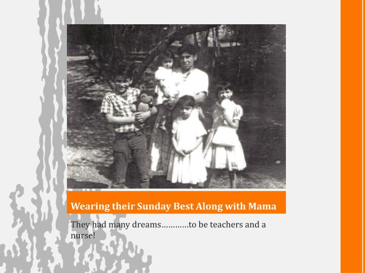 Wearing their Sunday Best Along with Mama