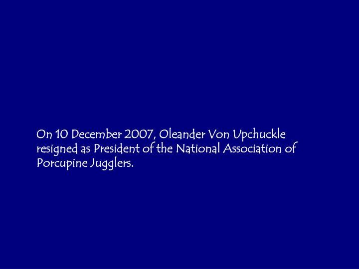 On 10 December 2007, Oleander Von