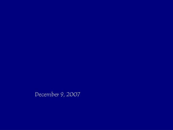 December 9, 2007