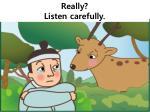 really listen carefully
