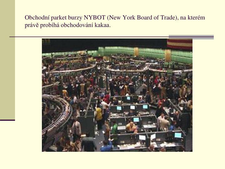 Obchodní parket burzy NYBOT (New York Board of Trade), na kterém právě probíhá obchodování kakaa.