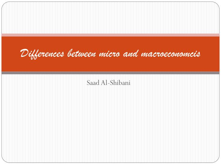 differences between micro and macroeconomcis