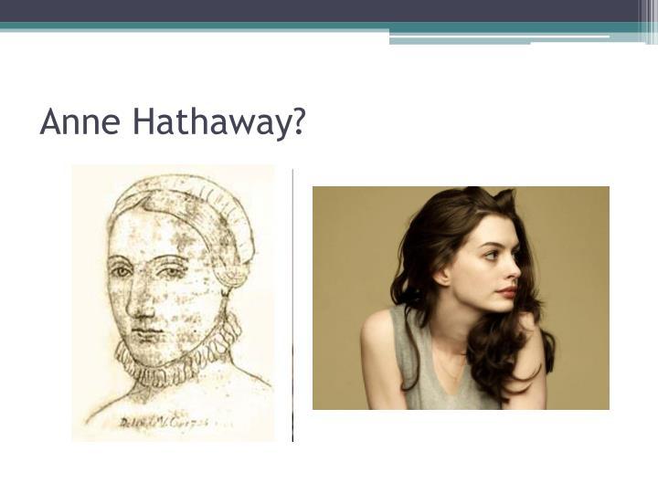 Anne Hathaway?