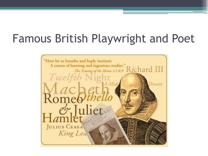 Famous British Playwright and Poet