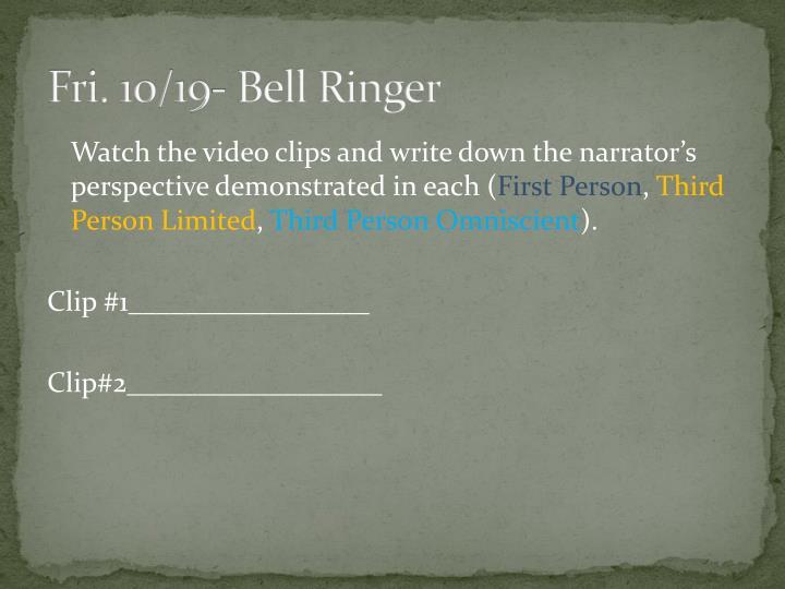 Fri. 10/19- Bell Ringer
