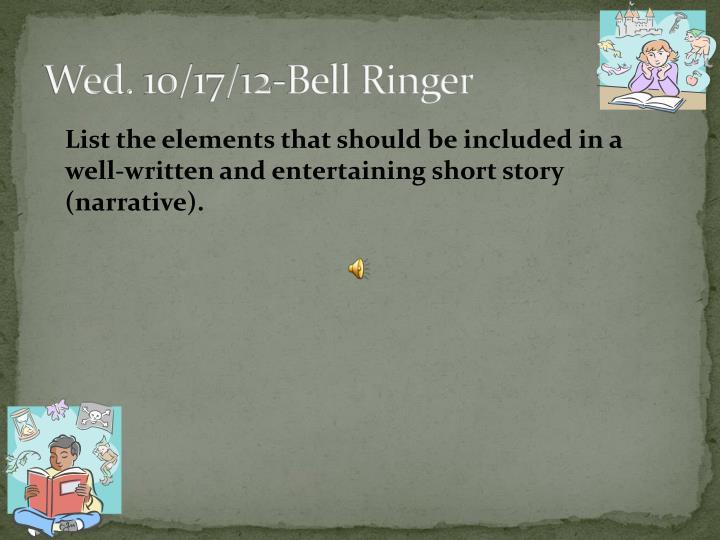 Wed. 10/17/12-Bell Ringer