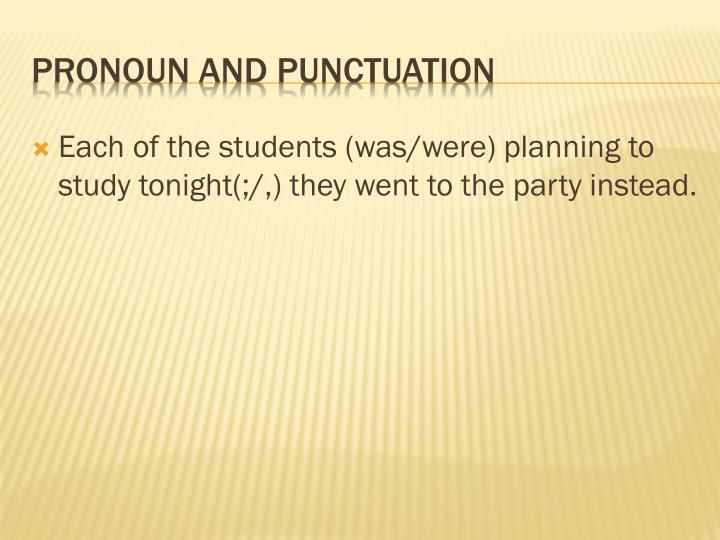 Pronoun and punctuation