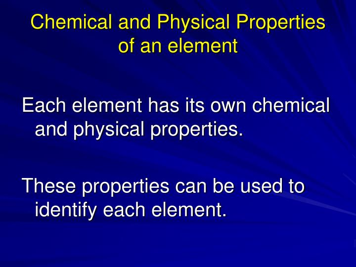 Chemical and Physical Properties of an element