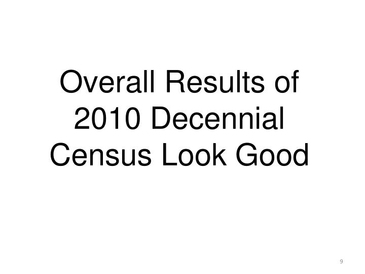 Overall Results of 2010 Decennial Census Look Good