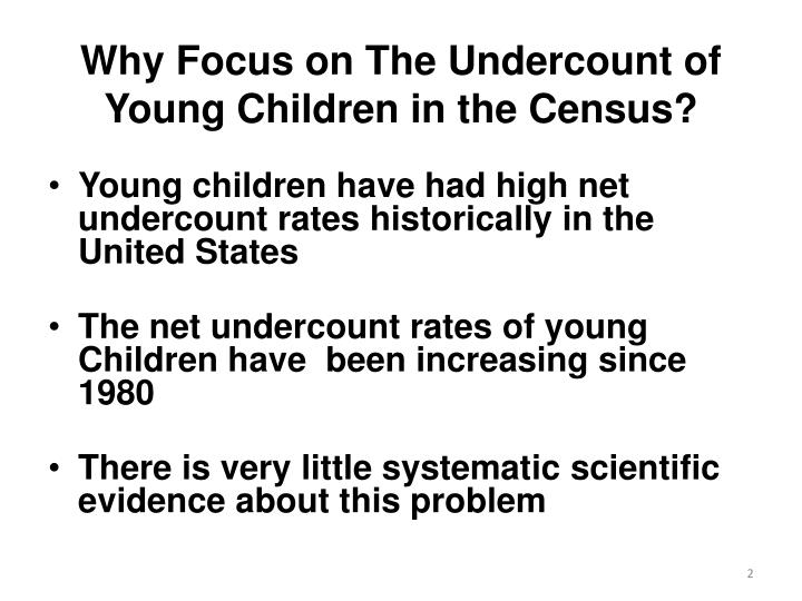 Why Focus on The Undercount of Young Children in the Census?