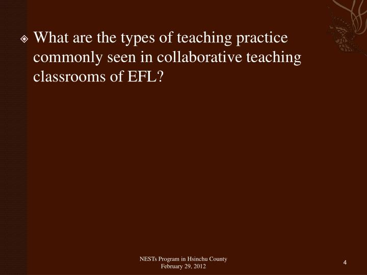 What are the types of teaching practice commonly seen in collaborative teaching classrooms of EFL?