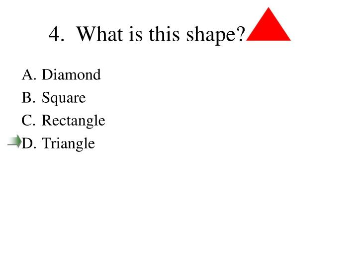 4.  What is this shape?