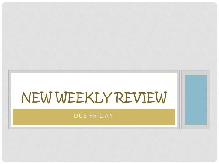 New Weekly review