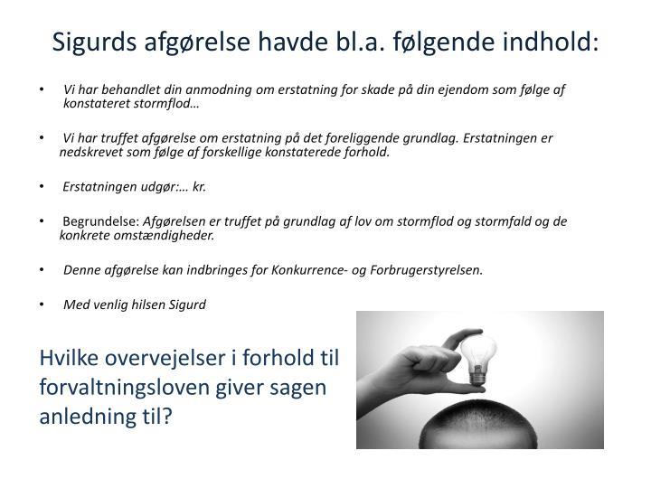 Sigurds afgørelse havde bl.a. følgende indhold:
