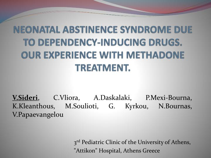 NEONATAL ABSTINENCE SYNDROME DUE TO DEPENDENCY-INDUCING DRUGS. OUR EXPERIENCE WITH METHADONE TREATMENT.
