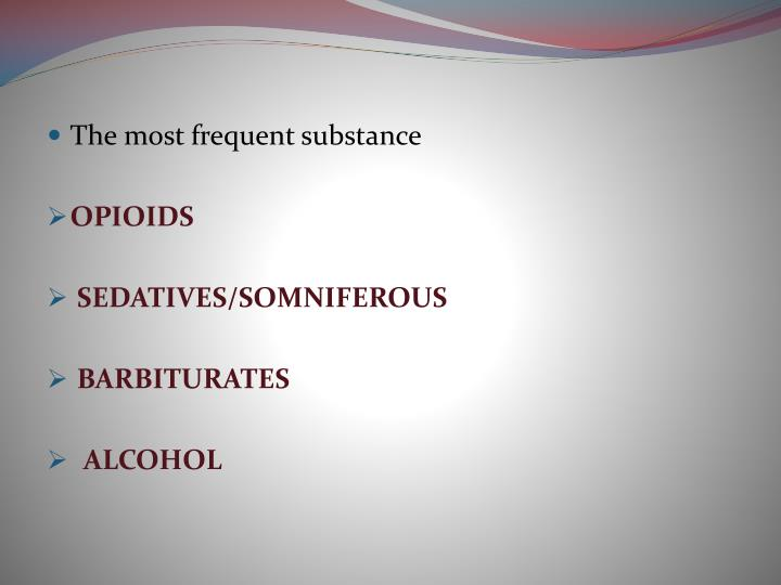 The most frequent substance