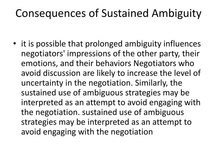 Consequences of Sustained Ambiguity