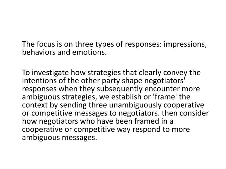 The focus is on three types of responses: impressions, behaviors and emotions.