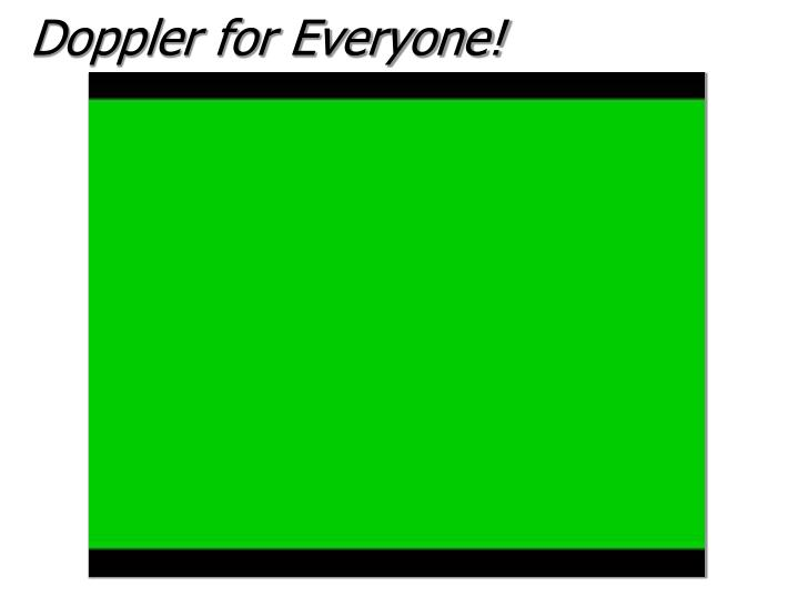 Doppler for Everyone!