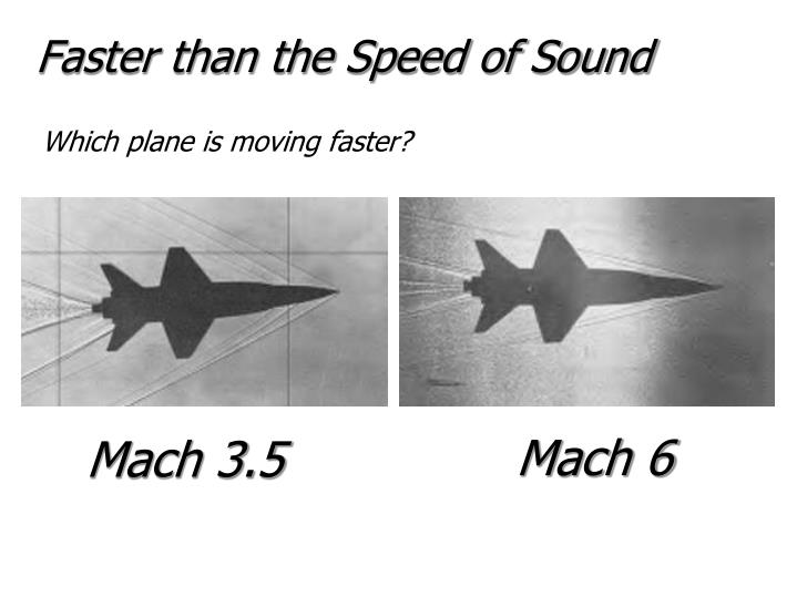 Faster than the Speed of Sound