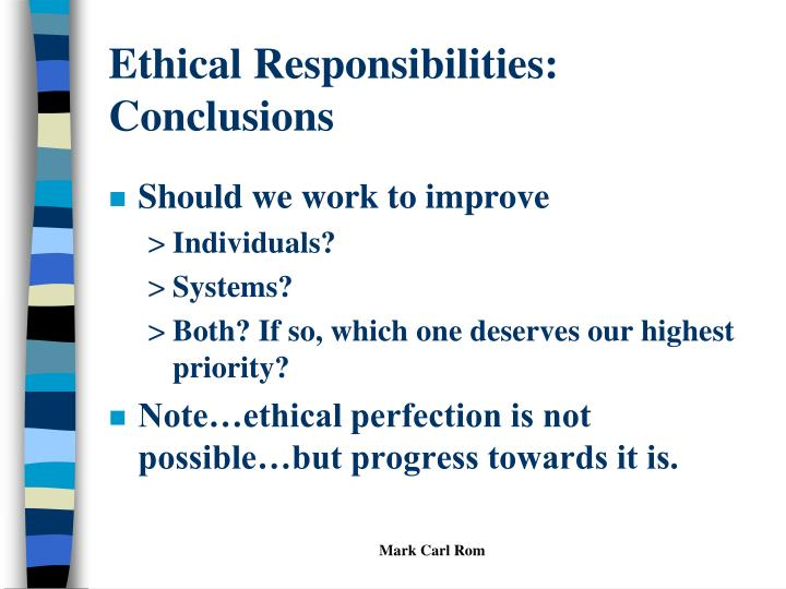Ethical Responsibilities: Conclusions