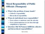 moral responsibility of public officials thompson