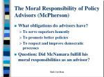the moral responsibility of policy advisors mcpherson