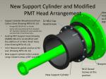 new support cylinder and modified pmt head arrangement