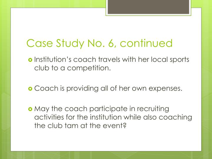 Case Study No. 6, continued