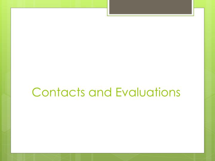 Contacts and Evaluations