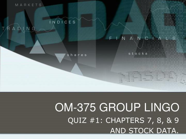 Om 375 group lingo