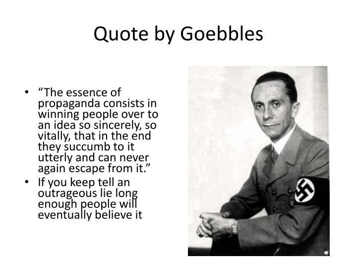 Quote by Goebbles