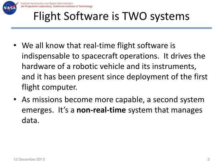 Flight Software is TWO systems