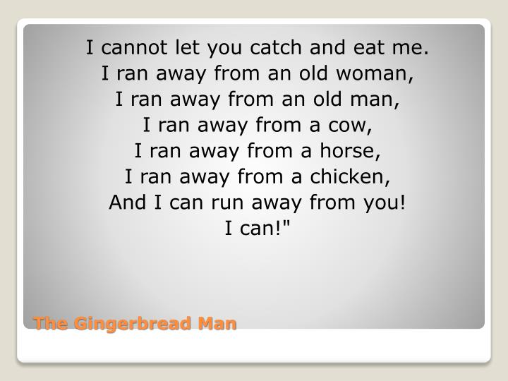 I cannot let you catch and eat me.