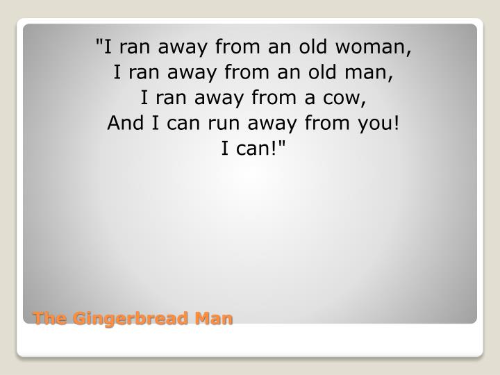 """""""I ran away from an old woman,"""