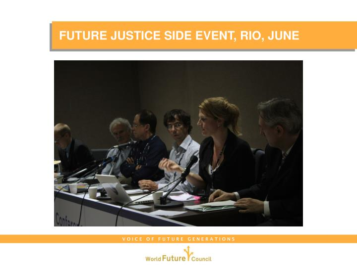 FUTURE JUSTICE SIDE EVENT, RIO, JUNE