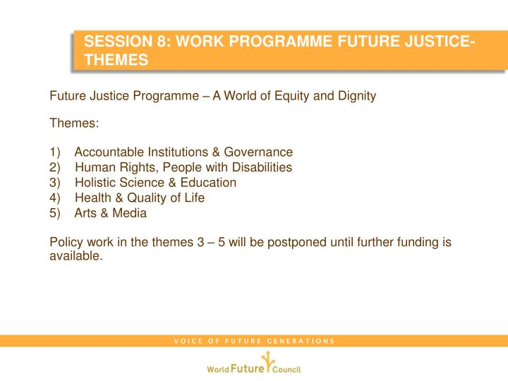 SESSION 8: WORK PROGRAMME FUTURE JUSTICE- THEMES