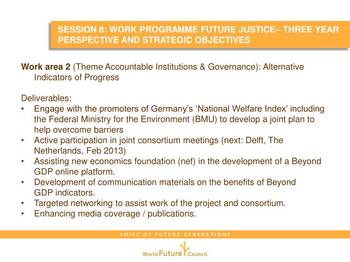 SESSION 8: WORK PROGRAMME FUTURE JUSTICE– THREE YEAR PERSPECTIVE AND STRATEGIC OBJECTIVES