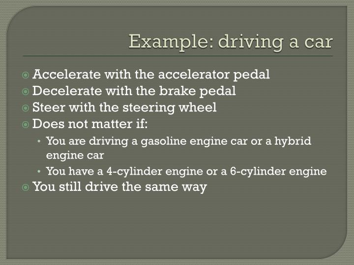 Example: driving a car