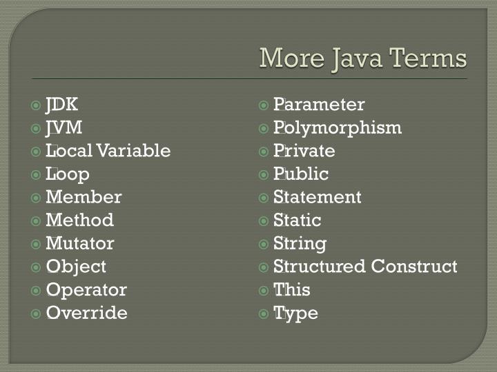 More Java Terms