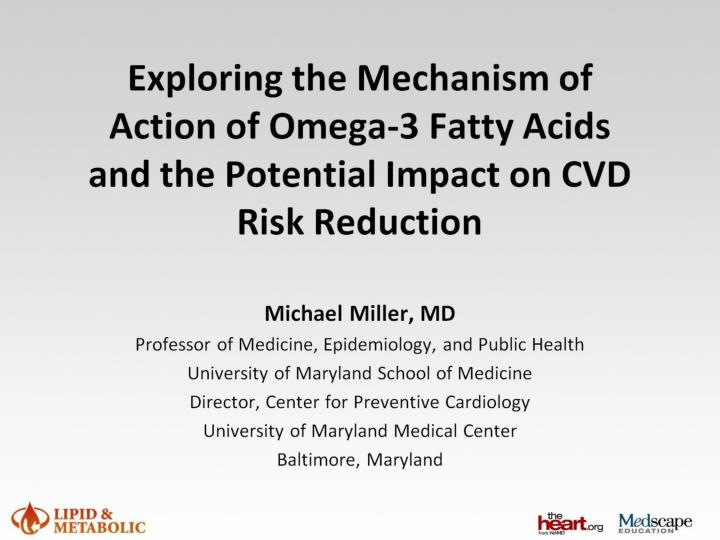 Exploring the Mechanism of Action of Omega-3 Fatty Acids and the Potential Impact on CVD Risk Reduction