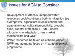 issues for agn to consider