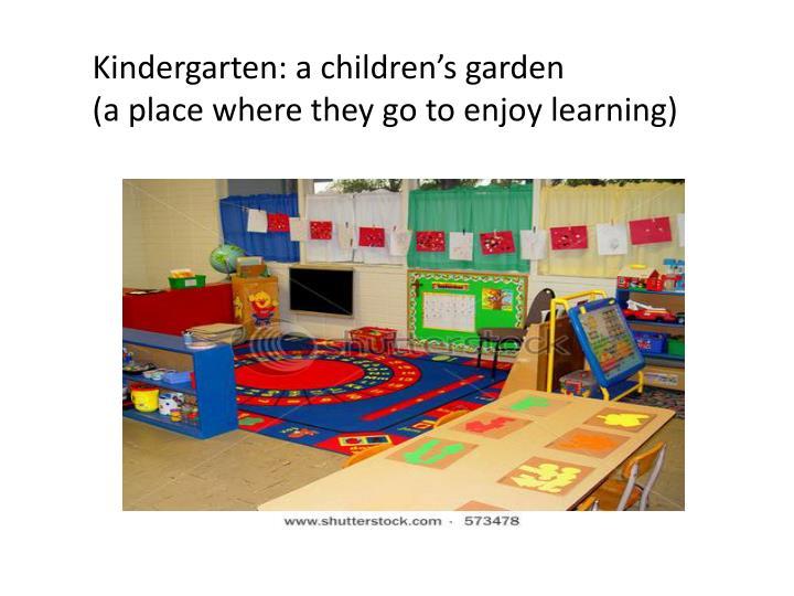 Kindergarten: a children's garden