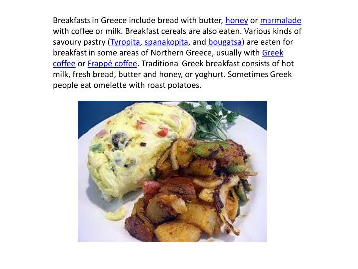 Breakfasts in Greece include bread with butter,