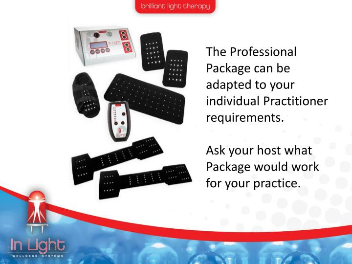 The Professional Package can be adapted to your individual Practitioner requirements.