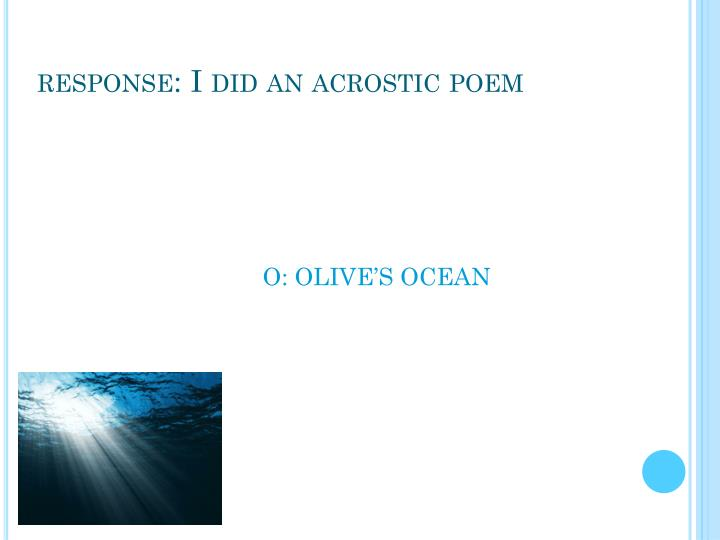 response: I did an acrostic poem