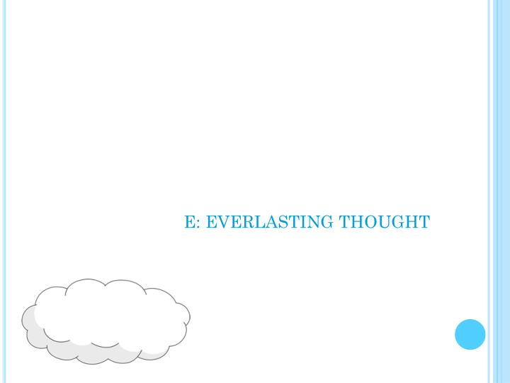 E: EVERLASTING THOUGHT