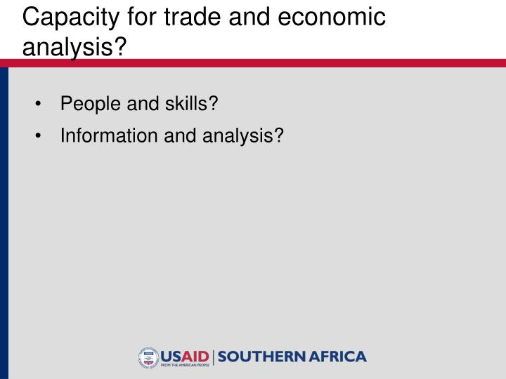 Capacity for trade and economic analysis?