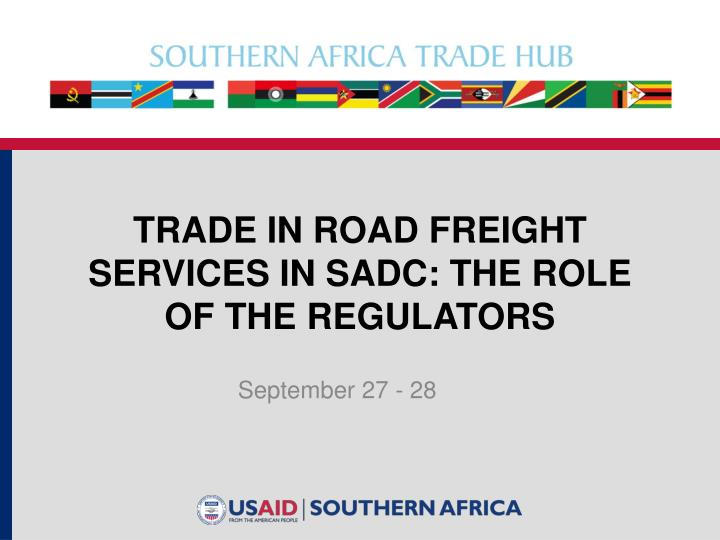Trade in road freight services in sadc the role of the regulators