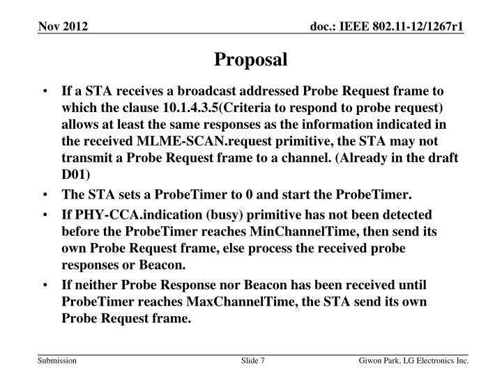 If a STA receives a broadcast addressed Probe Request frame to which the clause 10.1.4.3.5(Criteria to respond to probe request) allows at least the same responses as the information indicated in the received MLME-